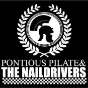 Pontious Pilate & The Naildrivers