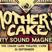 Mother's Cake + Dirty Sound Magnet